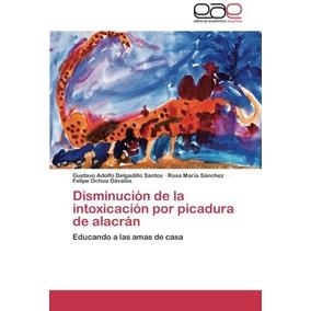 Libro Disminucion De La Intoxicacion Por Picadura De Alacran