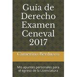 Libro : Guia De Derecho Examen Ceneval 2017: Mis Apuntes ..