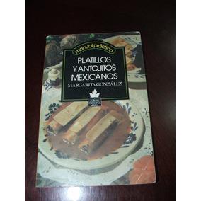 Manual Práctico: Platillos Y Antojitos Mexicanos