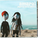 Cd : Amaral - Pajaros En La Cabeza (cd)