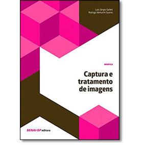 Captura E Tratamento De Imagens - Série Gráfica E Editoria
