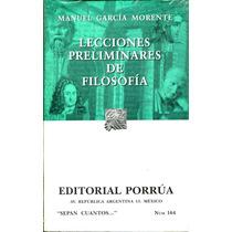 Lecciones Preliminares De Filosofia - Manuel Garcia Morente