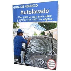 Como Abrir Un Autolavado - Guía Negocio Para Lavado De Autos