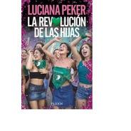 La Revolución De Las Hijas - Luciana Peker