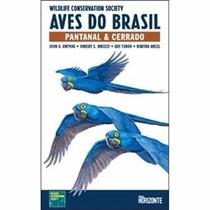 Livro - Aves Do Brasil - Pantanal E Cerrado - Português