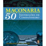 Maconaria - 50 Instrucoes De Companheiro