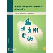 Futuro Ambiental De Mendoza: Escenarios
