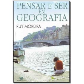 Pensar E Ser Em Geografia,moreira, Ruy