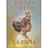 Libro La Espia De Paulo Cohelo En Oferta
