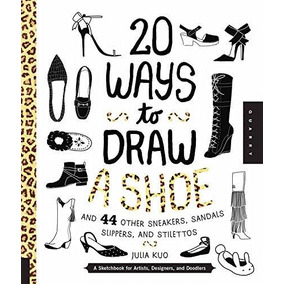 20 Ways To Draw A Shoe And 44 Other Sneakers Sandals, Slippe