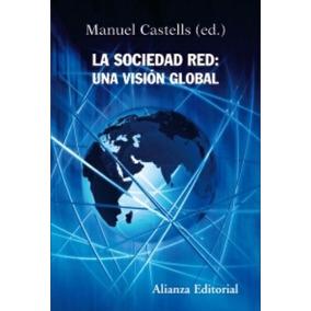 La Sociedad Red Una Visión Global De Manuel Castells