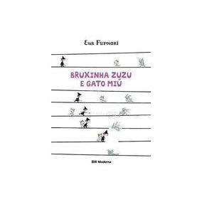 Bruxinha Zuzu E Gato Miu - Eva Furnari