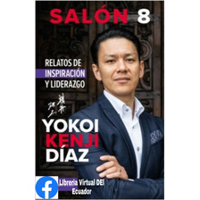 Libro Salon 8 Relatos De Inspiracion Y Liderazgo Yokoi Kenji