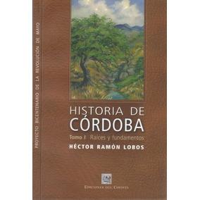 Historia De Córdoba Tomos 1 2 Y 3 Más Libro Obsequio (co)