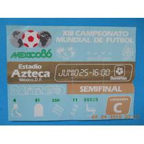 Boleto Campeonato Mundial De Futbol 1986 Semifinal