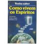 Livro Como Vivem Os Espíritos Antonio Fernandes Rodrigues