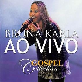 Cd Bruna Karla Ao Vivo - Gospel Collection