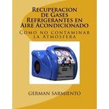 Recuperacion De Gases Refrigerantes En Aire Acondicionado:
