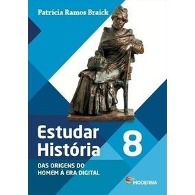 Estudar Historia - Das Origens Do Homem A Era Digital 8: Ano