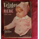 Tejidos Chic Bebé Hasta 2 Años A Mano Y A Maquina