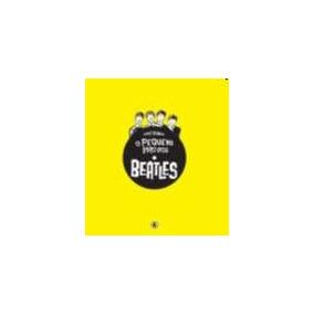 Pequeno Livro Dos Beatles, O