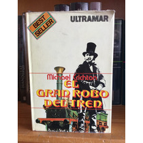 Michael Crichton El Gran Robo De Tren Autor Parque Jurásico