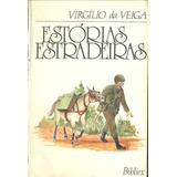 Livro Virgílio Da Veiga Estórias Estradeiras Editora Bibliex