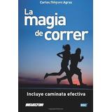 La Magia De Corre; Carlos Dieguez Agraz