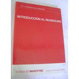 Introducción Al Reaseguro. Fundación Mapfre