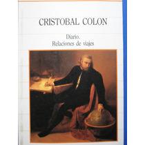 Diario Relaciones De Viaje Cristobal Colon (nuevo)