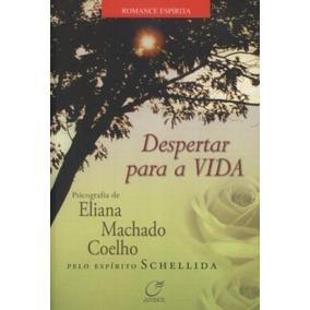 Despertar Para A Vida Eliana Machado Coelho, Schellida