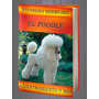 Libro Electrónico El Poodle Adiestramiento Y Mas
