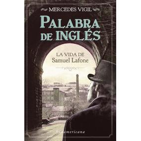 Libro: Palabra De Ingles. La Vida De M Lafone ( Vigil, M )
