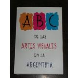 A B C De Las Artes Visuales En La Argentina