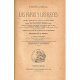 Historia De Los Papas Y Los Reyes (tomo Iii) - De La Chatre