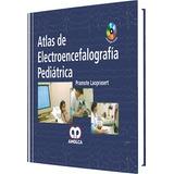 Atlas De Electroencefalografia Pediatrica,cuotas Sin Recargo