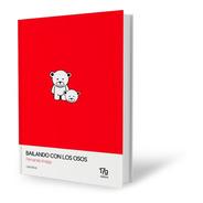 Bailando Con Los Osos - Fernando Krapp - 17grises Editora