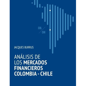 Libro Analisis De Los Mercados Financieros Colombia - Chile