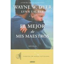 El Mejor De Mis Maestros; Wayne W. Dyer Envío Gratis