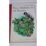 La Vida Amorosa De Los Pajaros - C. Selva Andrade