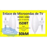 Enlace De Microondas De T V Apto T V Digital H D M I 30 Km