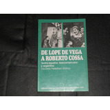 De Lope De Vega A Roberto Cossa - Osvaldo Pellettieri -