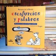 Escafurcios Y Palabros. Mariano De La Banda.