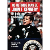 Livro Os Ultimos Dias De John F. Kennedy Bill Oreilly
