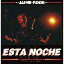 Roos Jaime Esta Noche En Vivo En La Barraca Cd Nuevo