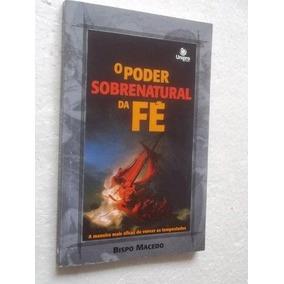 * O Poder Sobrenatural Da Fé - Bispo Macedo - Livro