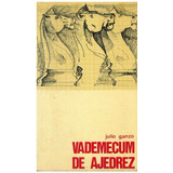 Libro, Vademecum De Ajedrez De Julio Ganzo.