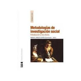 Metodologías De Investigación Social; Manuel Canales Ceron