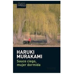 Sauce Ciego, Mujer Dormida - Haruki Murakami. (ltc)