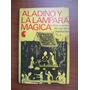 Aladino Y La Lámpara Mágica - Las Mil Y Una Noches